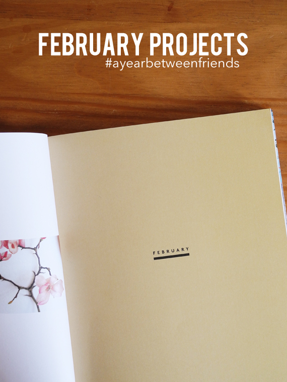 Create Share Love | February Projects from the book A Year Between Friends