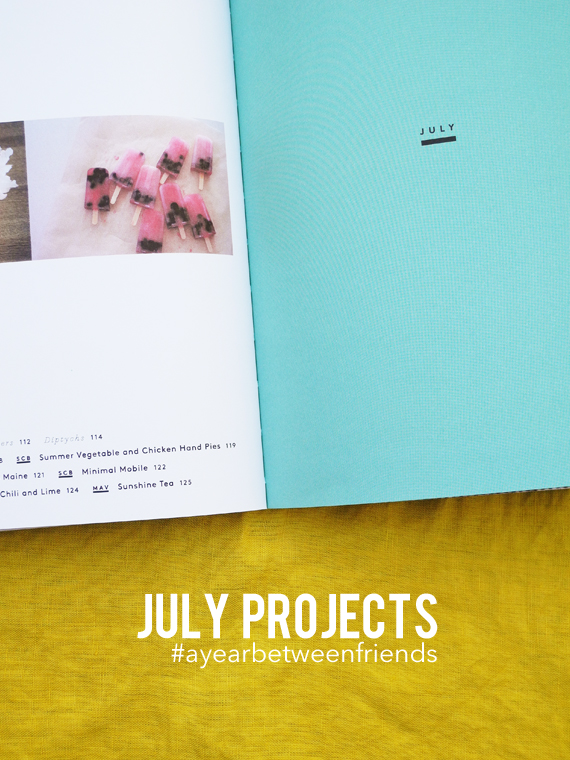 Create Share Love | July Projects from the book A Year Between Friends
