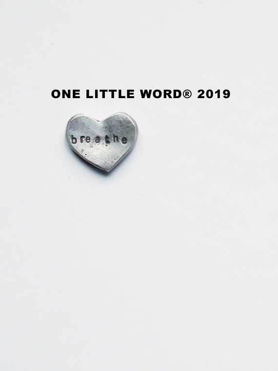 Create Share Love | One Little Word 2019 Breathe