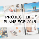 Project Life® Plans 2015