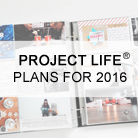 Project Life® Plans 2016